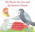 The Mouse,the Crow and the Farmer's cheese